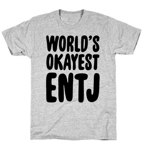 World's Okayest ENTJ T-Shirt