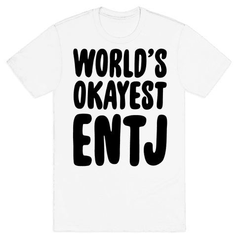 World's Okayest ENTJ Mens T-Shirt
