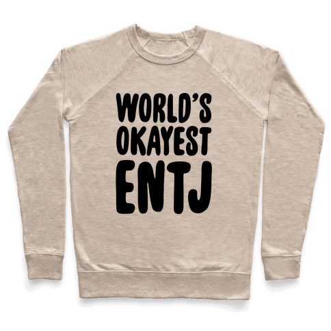 World's Okayest ENTJ Pullover