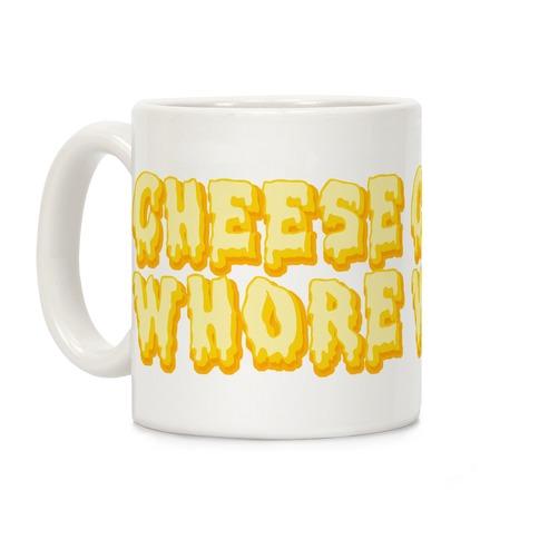 Cheese Whore Coffee Mug