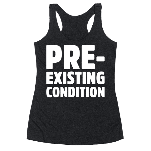 Pre-Existing Condition White Print Racerback Tank Top