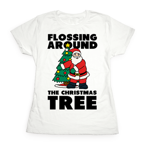 Flossing Around the Christmas Tree Womens T-Shirt