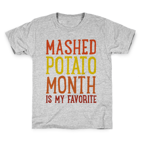 Mashed Potato Month Is My Favorite Thanksgiving Day Parody Kids T-Shirt