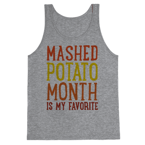 Mashed Potato Month Is My Favorite Thanksgiving Day Parody Tank Top
