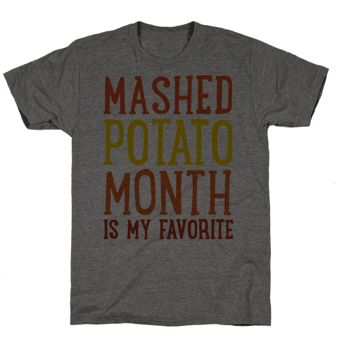 Mashed Potato Month Is My Favorite Thanksgiving Day Parody Mens T-Shirt