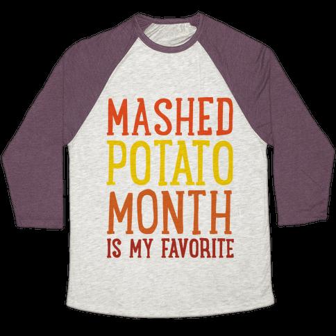 Mashed Potato Month Is My Favorite Thanksgiving Day Parody Baseball Tee