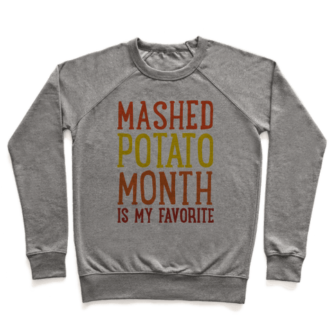 Mashed Potato Month Is My Favorite Thanksgiving Day Parody Pullover