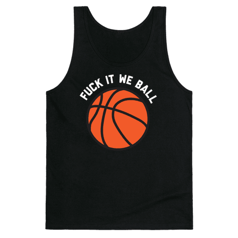 F*** It We Ball (Basketball) Tank Top