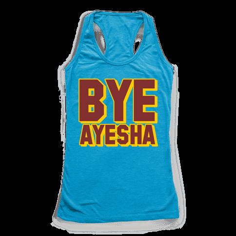 Bye Ayesha Racerback Tank Top
