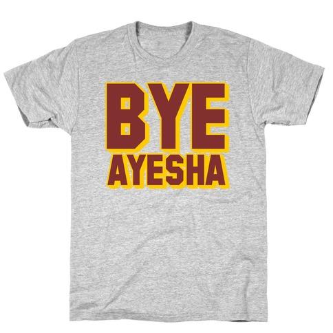 Bye Ayesha T-Shirt