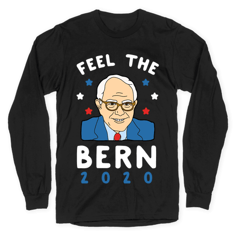 Feel the Bern 2020 Long Sleeve T-Shirt