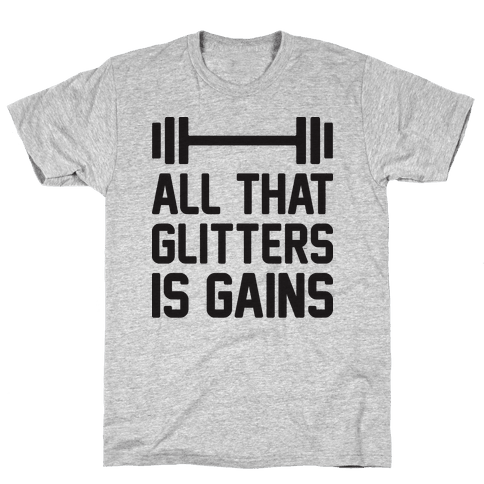 All That Glitters Is Gains Mens T-Shirt