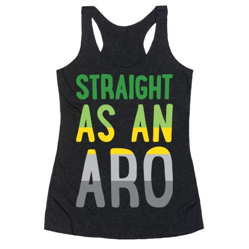Straight As An Aro Racerback Tank Top