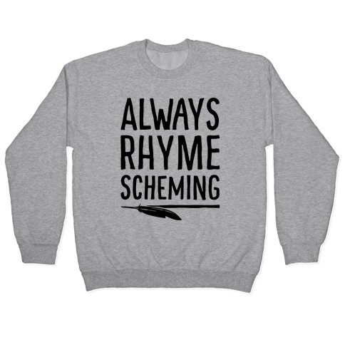 Always Rhyme Scheming Pullover