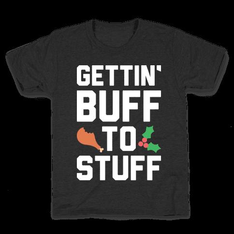 Gettin' Buff To Stuff Kids T-Shirt