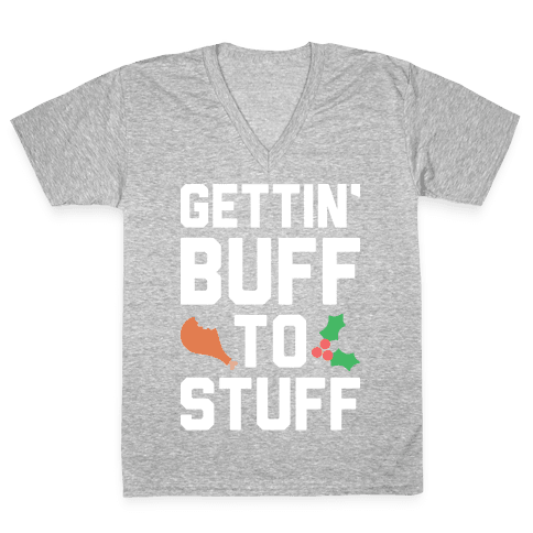 Gettin' Buff To Stuff V-Neck Tee Shirt