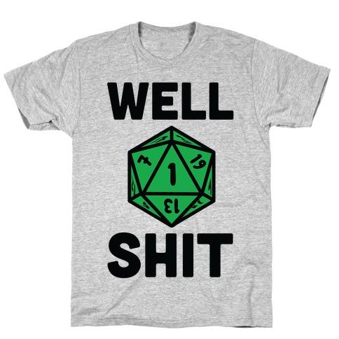 Well Shit Crit Fail T-Shirt