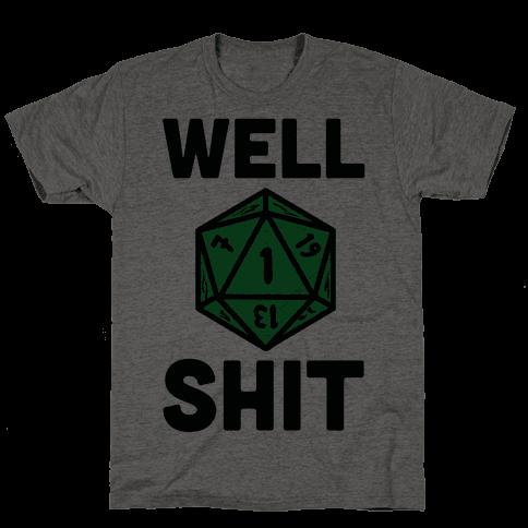 Well Shit Crit Fail Mens T-Shirt