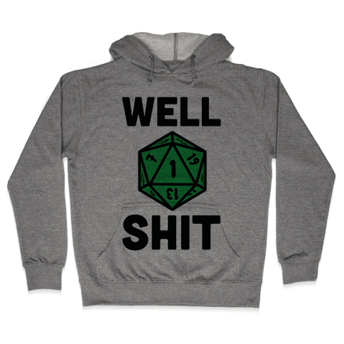 Well Shit Crit Fail Hooded Sweatshirt