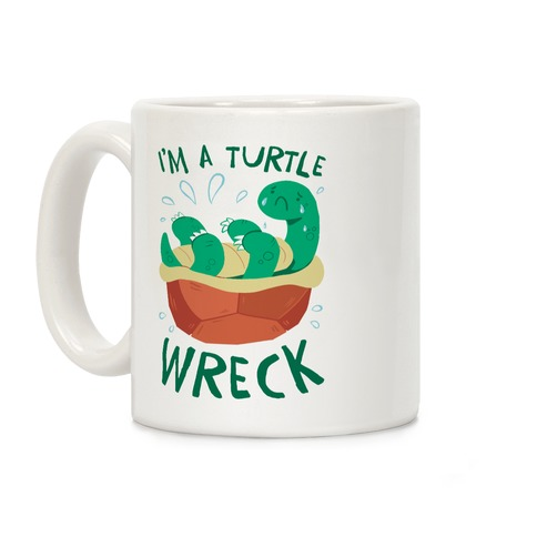 I'm A Turtle Wreck Coffee Mug