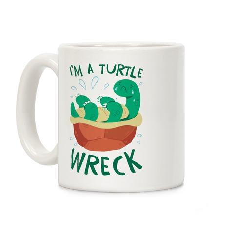 I'm A Turtle Wreck Coffee Mug