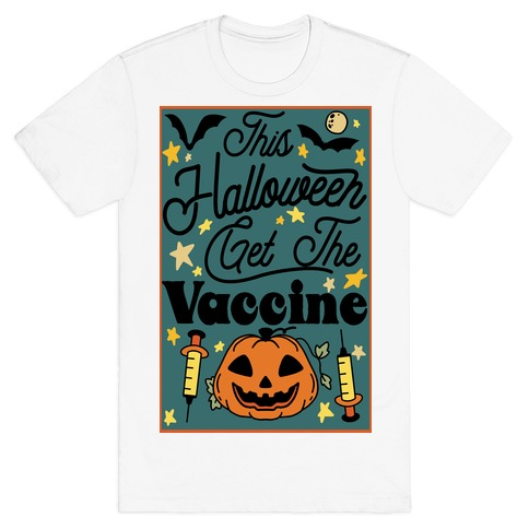 This Halloween Get The Vaccine T-Shirt