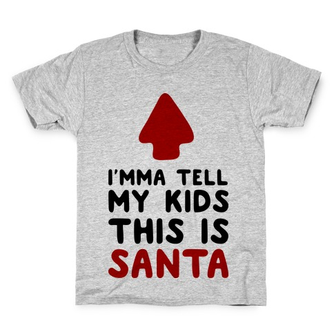 I'mma Tell My Kids This Is Santa Kids T-Shirt