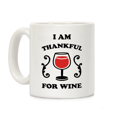 I Am Thankful For Wine Coffee Mug