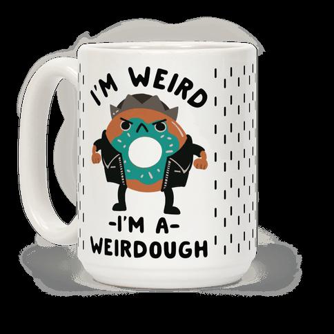 I'm Weird I'm a Weirdough Jughead Parody Coffee Mug