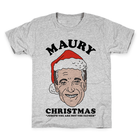 Maury Christmas Joseph You are Not the Father Kids T-Shirt