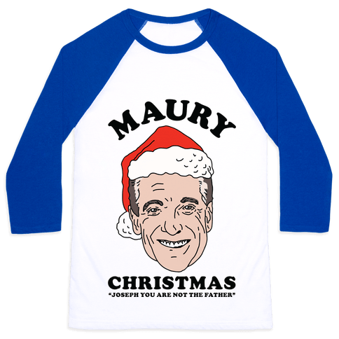 Maury Christmas Joseph You are Not the Father Baseball Tee