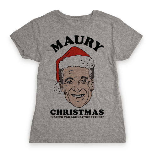 Maury Christmas Joseph You are Not the Father Womens T-Shirt