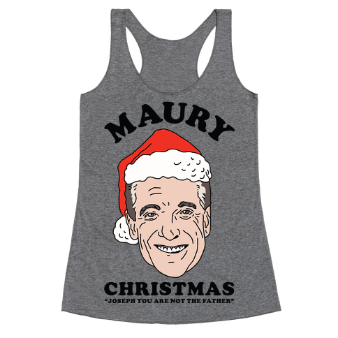 Maury Christmas Joseph You are Not the Father Racerback Tank Top