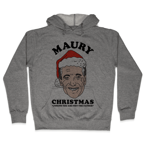 Maury Christmas Joseph You are Not the Father Hooded Sweatshirt