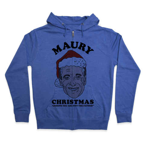 Maury Christmas Joseph You are Not the Father Zip Hoodie