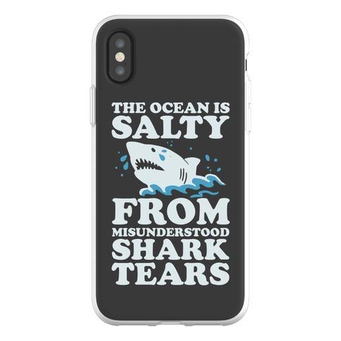 The Ocean Is Salty From Misunderstood Shark Tears Phone Flexi-Case