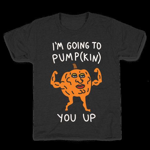 I'm Going To Pumpkin You Up Kids T-Shirt