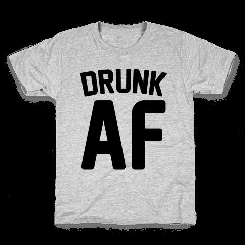 Drunk AF Kids T-Shirt