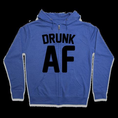 Drunk AF Zip Hoodie