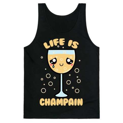 Life Is ChamPAIN Tank Top