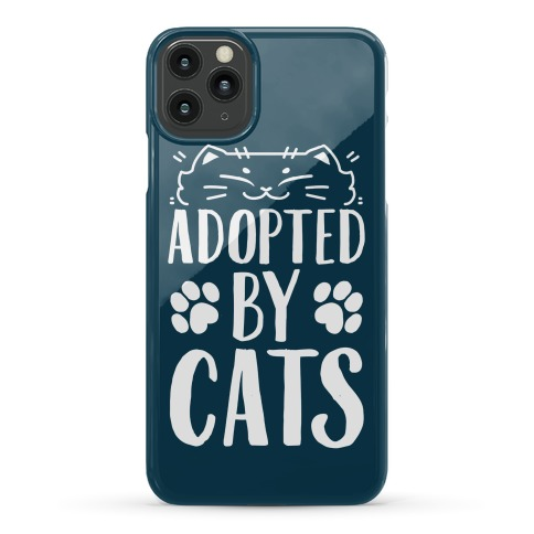 Adopted By Cats Phone Case