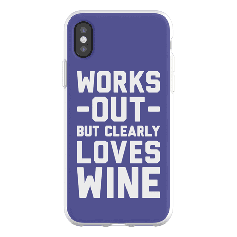 Works Out But Clearly Loves Wine Phone Flexi-Case