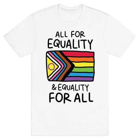 All For Equality & Equality For All T-Shirt