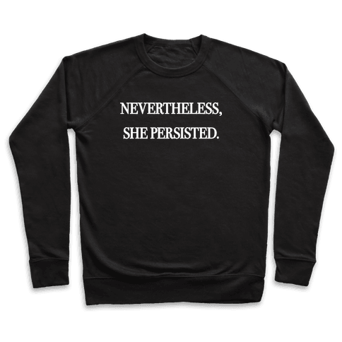 Nevertheless She Persisted Pullover