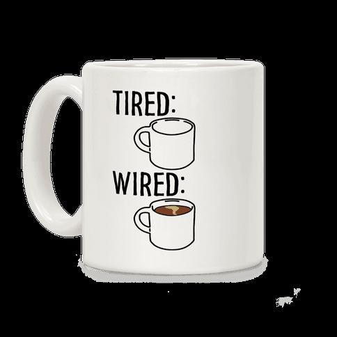 Tired and Wired Coffee Parody Coffee Mug