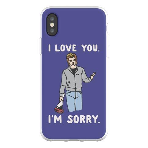 I Love You I'm Sorry Parody Phone Flexi-Case
