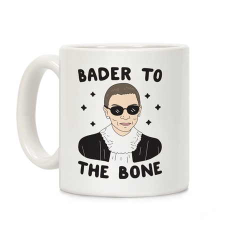 Bader To The Bone RBG Coffee Mug