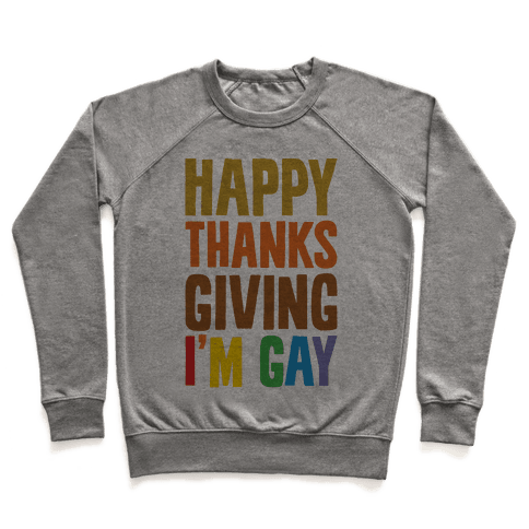 Happy Thanksgiving I'm Gay Pullover