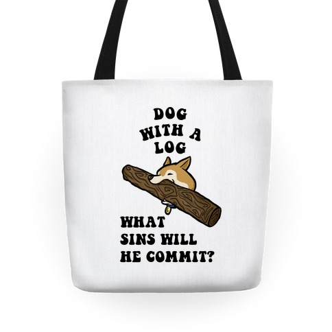 Dog With a Log Tote