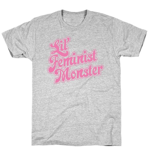Lil' Feminist Monster Parody T-Shirt